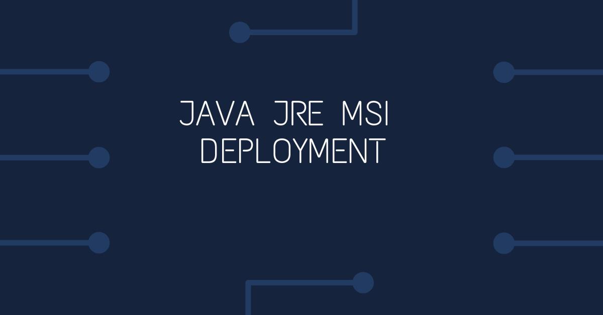 Java JRE MSI deployment - Bedford Digital Technology Solutions